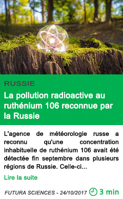 Science la pollution radioactive au ruthenium 106 reconnue par la russie