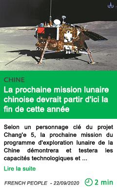 Science la prochaine mission lunaire chinoise devrait partir d ici la fin de cette anne e
