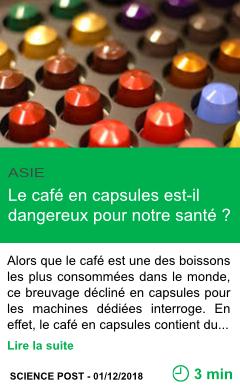 Science le cafe en capsules est il dangereux pour notre sante page001