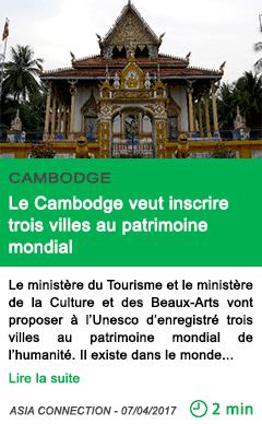 Science le cambodge veut inscrire trois villes au patrimoine mondial