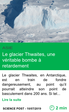 Science le glacier thwaites une veritable bombe a retardement page001