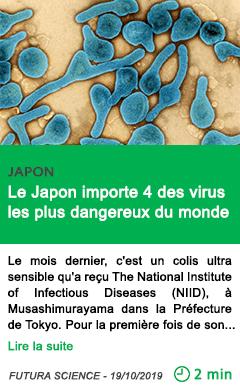 Science le japon importe 4 des virus les plus dangereux du monde