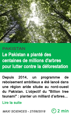 Science le pakistan a plante des centaines de millions d arbres pour lutter contre la deforestation