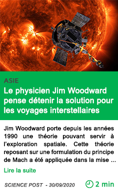 Science le physicien jim woodward pense de tenir la solution pour les voyages interstellaires
