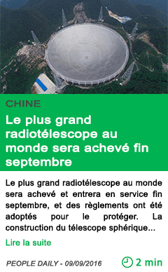 Science le plus grand radiotelescope au monde sera acheve fin septembre