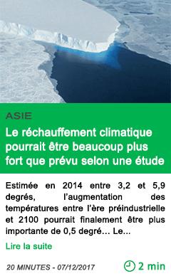 Science le rechauffement climatique pourrait etre beaucoup plus fort que prevu selon une etude