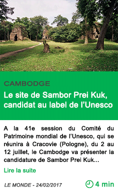 Science le site de sambor prei kuk candidat au label de l unesco 1