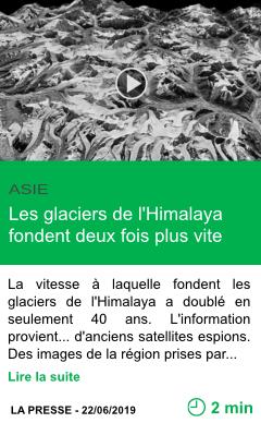Science les glaciers de l himalaya fondent deux fois plus vite page001