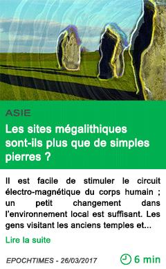 Science les sites megalithiques sont ils plus que de simples pierres