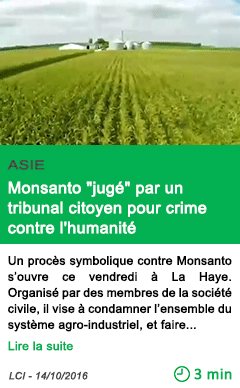 Science monsanto juge par un tribunal citoyen pour crime contre l humanite