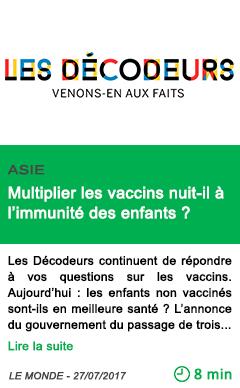 Science multiplier les vaccins nuit il a l immunite des enfants