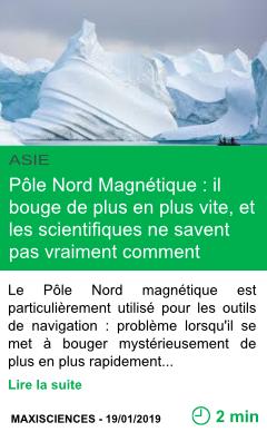 Science pole nord magnetique il bouge de plus en plus vite et les scientifiques ne savent pas vraiment comment l expliquer page001