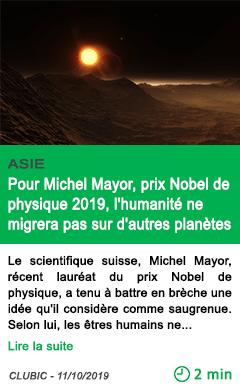 Science pour michel mayor prix nobel de physique 2019 l humanite ne migrera pas sur d autres planetes