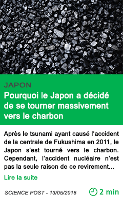 Science pourquoi le japon a decide de se tourner massivement vers le charbon