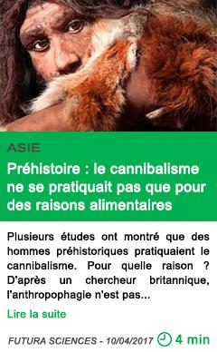 Science prehistoire le cannibalisme ne se pratiquait pas que pour des raisons alimentaires