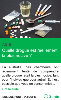 Science quelle drogue est reellement la plus nocive page001