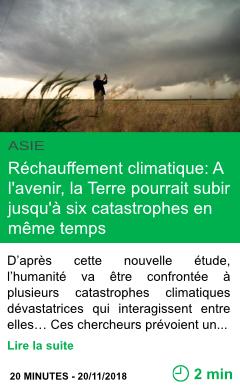 Science rechauffement climatique a l avenir la terre pourrait subir jusqu a six catastrophes en meme temps page001