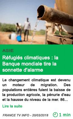 Science refugies climatiques la banque mondiale tire la sonnette d alarme