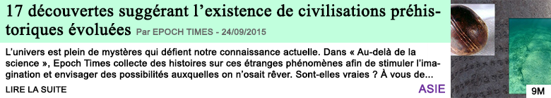 Science sante 17 decouvertes suggerant l existence de civilisations prehistoriques evoluees