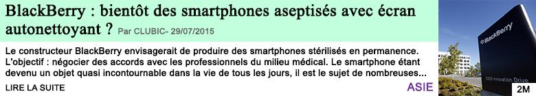 Science sante blackberry bientot des smartphones aseptises avec ecran autonettoyant