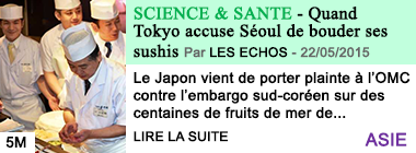 Science sante quand tokyo accuse seoul de bouder ses sushis
