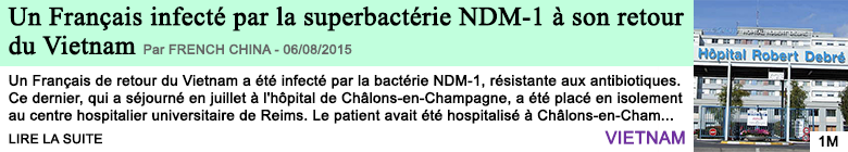 Science sante un francais infecte par la superbacterie ndm 1 a son retour du vietnam