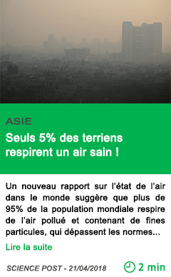 Science seuls 5 des terriens respirent un air sain