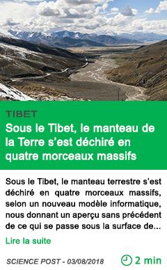 Science sous le tibet le manteau de la terre s est dechire en quatre morceaux massifs