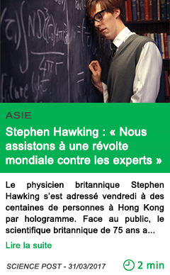 Science stephen hawking nous assistons a une revolte mondiale contre les experts
