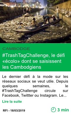 Science trashtagchallenge le defi ecolo dont se saisissent les cambodgiens page001