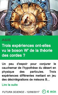 Science trois experiences ont elles vu le boson w de la theorie des cordes