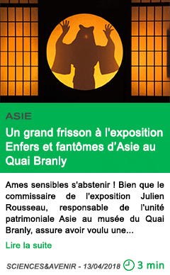 Science un grand frisson a l exposition enfers et fantomes d asie au quai branly 1