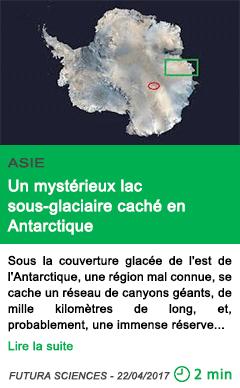 Science un mysterieux lac sous glaciaire cache en antarctique