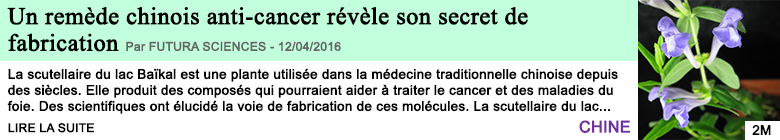 Science un remede chinois anti cancer revele son secret de fabrication