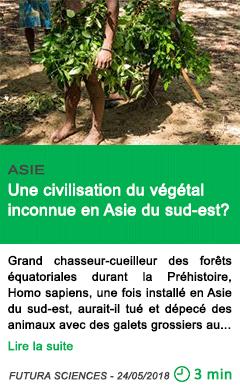 Science une civilisation du vegetal inconnue en asie du sud est
