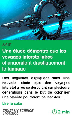 Science une etude demontre que les voyages interstellaires changeraient drastiquement le langage