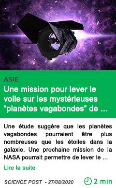 Science une mission pour lever le voile sur les mysterieuses planetes vagabondes de notre galaxie