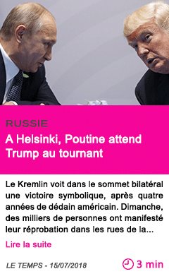 Societe a helsinki poutine attend trump au tournant