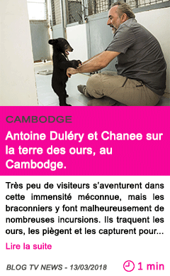 Societe antoine dulery et chanee sur la terre des ours au cambodge