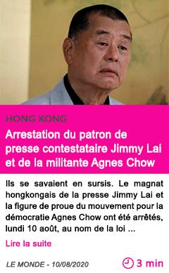 Societe arrestation du patron de presse contestataire jimmy lai et de la militante agnes chow