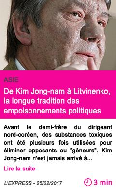 Societe asie de kim jong nam a litvinenko la longue tradition des empoisonnements politiques