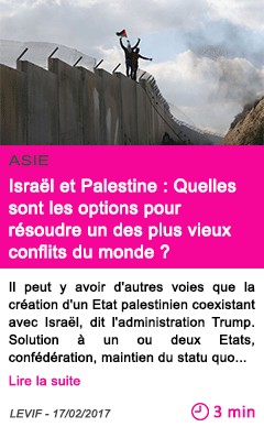 Societe asie israel et palestine quelles sont les options pour resoudre un des plus vieux conflits du monde