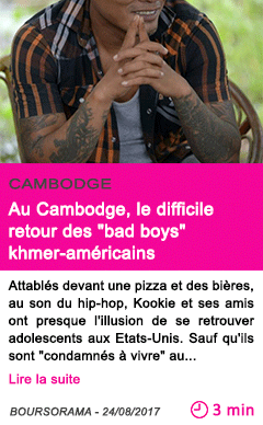 Societe au cambodge le difficile retour des bad boys khmer americains
