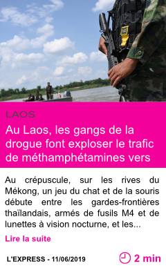 Societe au laos les gangs de la drogue font exploser le trafic de methamphetamines vers la thailande page001