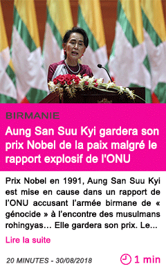 Societe aung san suu kyi gardera son prix nobel de la paix malgre le rapport explosif de l onu