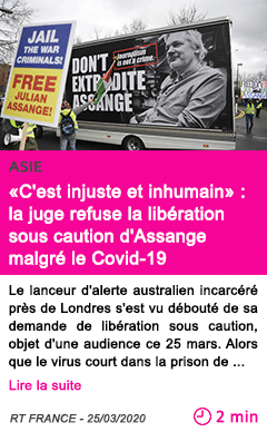 Societe c est injuste et inhumain la juge refuse la liberation sous caution d assange malgre le covid 19