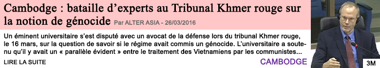 Societe cambodge bataille d experts au tribunal khmer rouge sur la notion de genocide