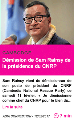 Societe cambodge demission de sam rainsy de la presidence du cnrp