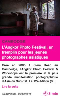 Societe cambodge l angkor photo festival un tremplin pour les jeunes photographes asiatiques