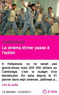 Societe cambodge le cinema khmer passe a l action
